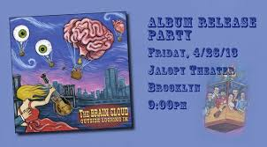 BRAIN CLOUD ALBUM RELEASE PARTY