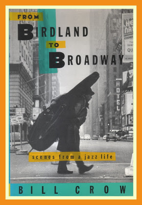 Bill Crow - From Birdland to Broadway