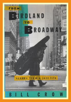 Bill Crow - From Birdland to Broadway